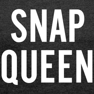 Snap Queen T-Shirts - Women´s Roll Cuff T-Shirt