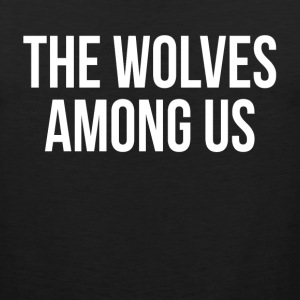 The Wolves Among Us Werewolf Vampire Wolf Sportswear - Men's Premium Tank