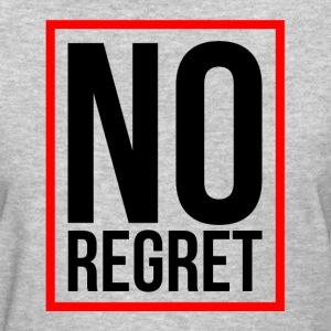NO REGRET T-Shirts - Women's T-Shirt