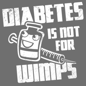 Diabetes Is Not For Wimps