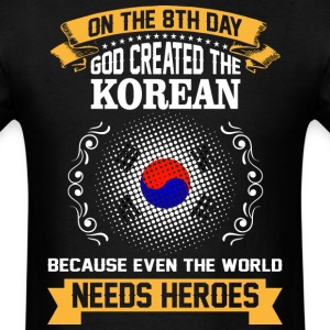 On The 8th Day God Created The Korean Because Even - Men's T-Shirt