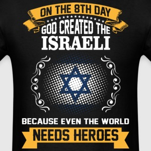 On The 8th Day God Created The Israeli Because Eve - Men's T-Shirt