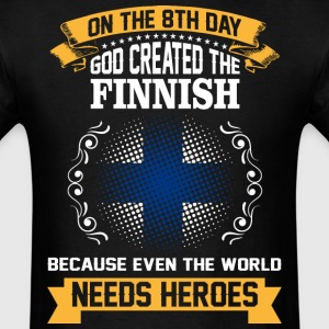 On The 8th Day God Created The Finnish Because Eve - Men's T-Shirt