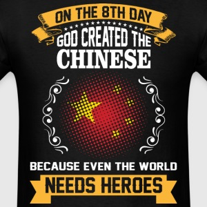 On The 8th Day God Created The Chinese Because Eve - Men's T-Shirt