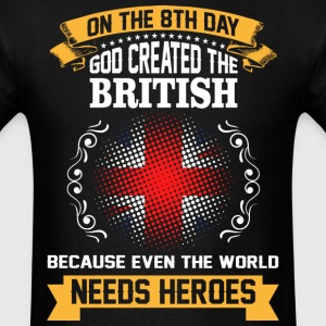 On The 8th Day God Created The British Because Eve - Men's T-Shirt