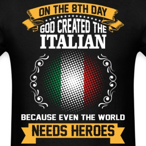 On The 8th Day God Created The Italian Because Eve - Men's T-Shirt