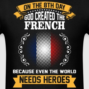 On The 8th Day God Created The French Because Even - Men's T-Shirt