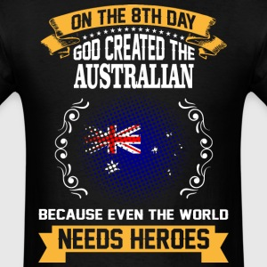 On The 8th Day God Created The Australian Because  - Men's T-Shirt