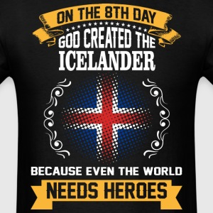 On The 8th Day God Created The Icelander Because E - Men's T-Shirt