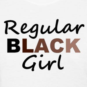 Regular Black Girl - Women's T-Shirt