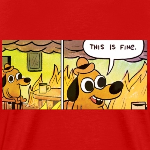 This Is Fine T-Shirts - Men's Premium T-Shirt