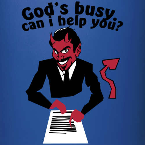 God's  busy. Can i help?