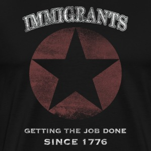 Immigrants Get it Done T-Shirts - Men's Premium T-Shirt