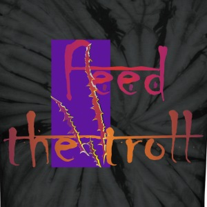 feed the troll - Unisex Tie Dye T-Shirt