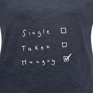Single Taken Hungry - Women´s Rolled Sleeve Boxy T-Shirt