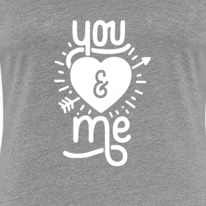 You and Me - Women's Premium T-Shirt