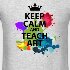 Keep Calm And Teach Art - Men's T-Shirt
