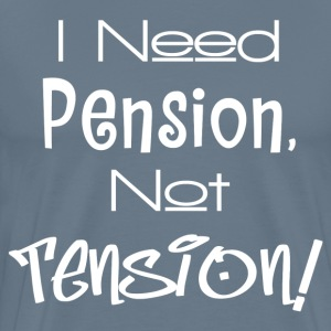 PENSION NOT TENSION T-Shirts - Men's Premium T-Shirt