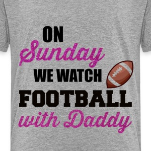 On Sunday We Watch Football With Daddy - Kids' Premium T-Shirt