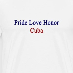 pride_love_honor_cuba T-Shirts - Men's Premium T-Shirt