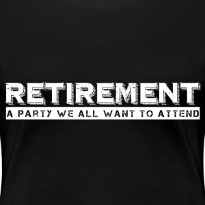 RETIREMENT T-Shirts - Women's Premium T-Shirt