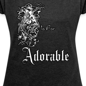 A is for Adorable Womens Rolled Sleeve Boxy T-Shir - Women´s Rolled Sleeve Boxy T-Shirt