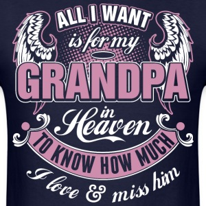All I Want Is For My Grandpa In Heaven I Love Miss - Men's T-Shirt
