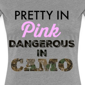 Pretty In Pink Dangerous in Camo - Women's Premium T-Shirt