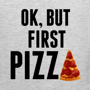 Ok, But First Pizza - Men's Premium Tank