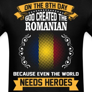 On The 8th Day God Created The Romanian Because Ev - Men's T-Shirt