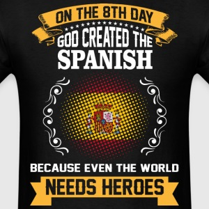 On The 8th Day God Created The Spanish Because Eve - Men's T-Shirt