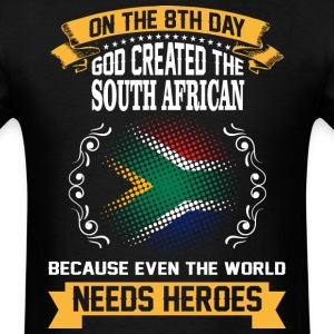 On The 8th Day God Created The South African Becau - Men's T-Shirt