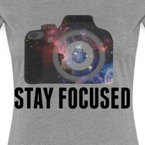 Stay Focused Photographer - Women's Premium T-Shirt