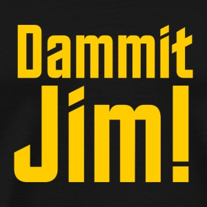 Dammit Jim - Men's Premium T-Shirt