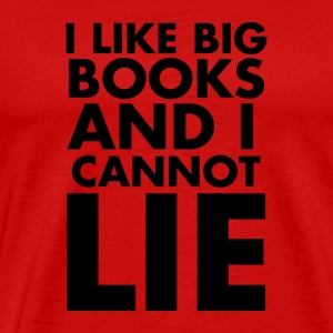 I Like Big Books And I Cannot  Lie - Men's Premium T-Shirt