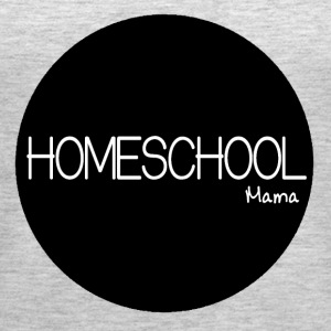 Homeschool Mama - For The Homeschooling Mom - Women's Premium Tank Top
