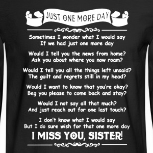 I Miss Sister Shirt - Men's Long Sleeve T-Shirt