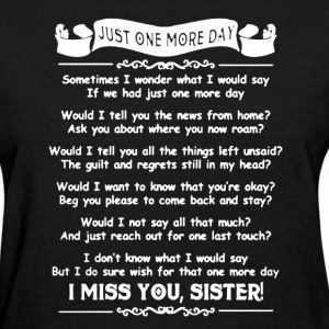 I Miss Sister Shirt - Women's T-Shirt