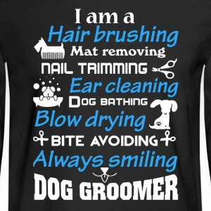 Dog Groomer Shirt - Men's Long Sleeve T-Shirt