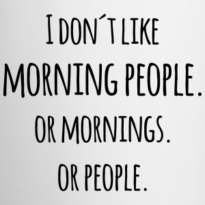I don´t like morning people or mornings saying  Mugs & Drinkware - Coffee/Tea Mug