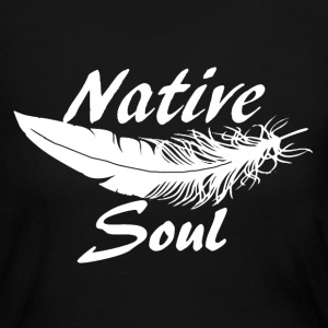 Native Soul Shirt - Women's Long Sleeve Jersey T-Shirt