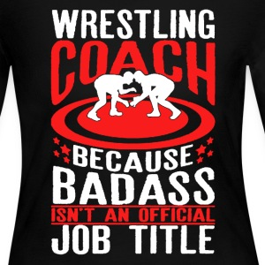 Wrestling Coach Shirt - Women's Long Sleeve Jersey T-Shirt