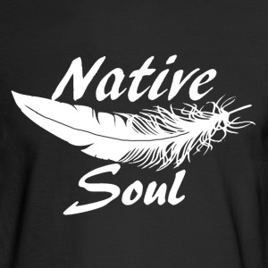 Native Soul Shirt - Men's Long Sleeve T-Shirt