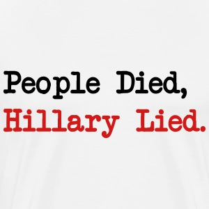 People Died, Hillary Lied - Men's Premium T-Shirt