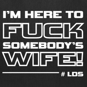 fuck somebody's wife Bags & backpacks - Tote Bag