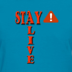 Stay Alert Stay Alive - Women's T-Shirt