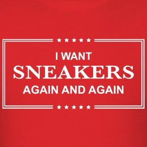 i want sneakers again and again T-Shirts - Men's T-Shirt