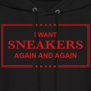 i want sneakers again and again Hoodies - Men's Hoodie