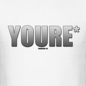 YOURE* - Men's T-Shirt