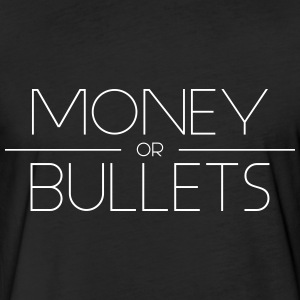 MONEY OR BULLETS WHT - Fitted Cotton/Poly T-Shirt by Next Level